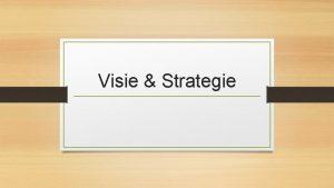 Visie Strategie Agenda Les 1 Visie en doelstellingen
