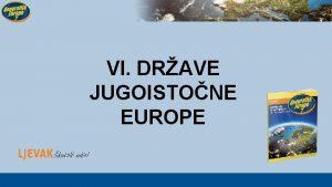 VI DRAVE JUGOISTONE EUROPE Drave jugoistone Europe Prometni