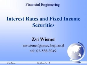 Financial Engineering Interest Rates and Fixed Income Securities