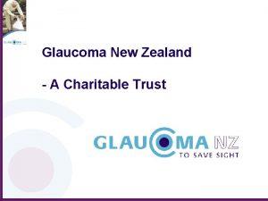 Glaucoma New Zealand A Charitable Trust Glaucoma New