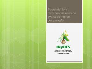 Seguimiento a recomendaciones de evaluaciones de desempeo Conclusiones