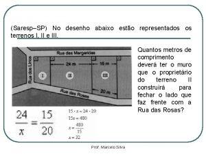 SarespSP No desenho abaixo esto representados os terrenos