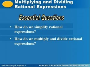 Multiplying andand Dividing Multiplying Dividing Rational Expressions How