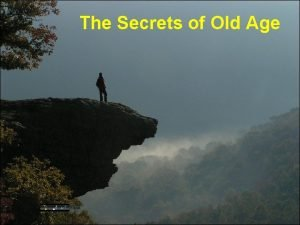 The Secrets of Old Age To All Retired