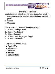 Media Transmisi Media transmisi adalah media yang digunakan