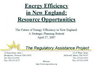 Energy Efficiency in New England Resource Opportunities The