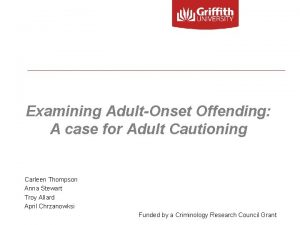 Examining AdultOnset Offending A case for Adult Cautioning