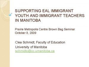 SUPPORTING EAL IMMIGRANT YOUTH AND IMMIGRANT TEACHERS IN