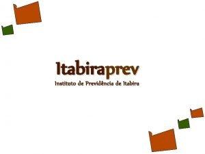 Itabiraprev Instituto de Previdncia de Itabira Itabiraprev CARTILHA