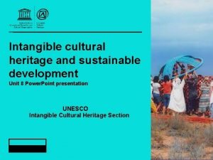 Intangible cultural heritage and sustainable development Unit 8