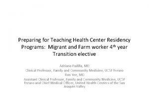 Preparing for Teaching Health Center Residency Programs Migrant