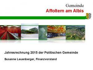 Gemeinde Affoltern am Albis Jahresrechnung 2015 der Politischen