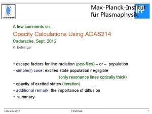 MaxPlanckInstitut fr Plasmaphysik A few comments on Opacity