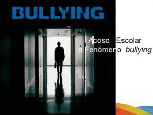 Acoso Escolar o Fenmeno bullying Violencia La violencia