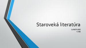 Starovek literatra Luk Kubi V HB STAROVEK LITERATRA