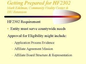 Getting Prepared for HF 2302 Mark Edelman Community