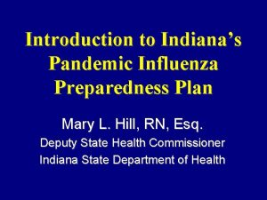 Introduction to Indianas Pandemic Influenza Preparedness Plan Mary
