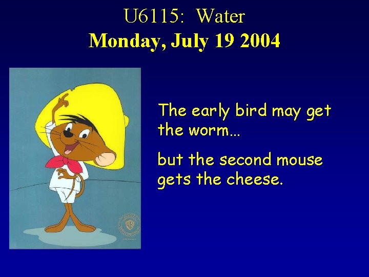 U 6115 Water Monday July 19 2004 The