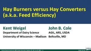 Hay Burners versus Hay Converters a k a