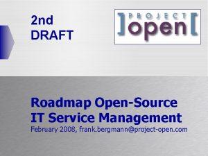 2 nd DRAFT Roadmap OpenSource IT Service Management