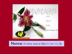 Nunca El amor nunca falla 1 Cor 13