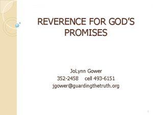 REVERENCE FOR GODS PROMISES Jo Lynn Gower 352