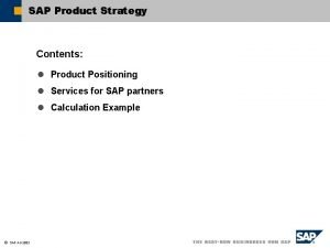 SAP Product Strategy Contents l Product Positioning l