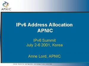 IPv 6 Address Allocation APNIC IPv 6 Summit