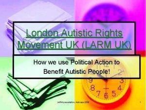 London Autistic Rights Movement UK LARM UK How