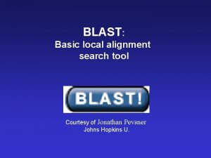 BLAST Basic local alignment search tool BL A