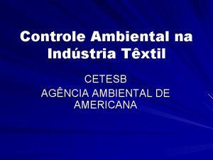 Controle Ambiental na Indstria Txtil CETESB AGNCIA AMBIENTAL