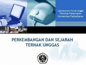 Laboratorium Ternak Unggas Fakultas Peternakan Universitas Padjadjaran PERKEMBANGAN