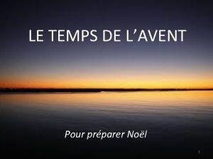 LE TEMPS DE LAVENT Pour prparer Nol 1