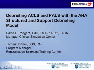 Debriefing ACLS and PALS with the AHA Structured