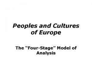 Peoples and Cultures of Europe The FourStage Model