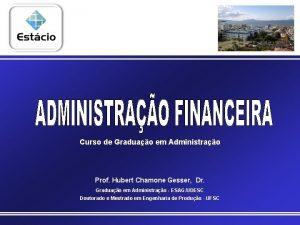 Curso de Graduao em Administrao Prof Hubert Chamone