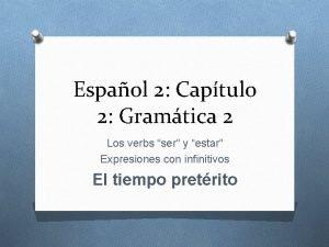 Espaol 2 Captulo 2 Gramtica 2 Los verbs