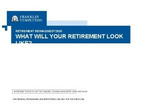 RETIREMENT REIMAGINED 2020 WHAT WILL YOUR RETIREMENT LOOK