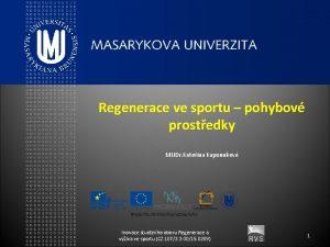 Regenerace ve sportu pohybov prostedky MUDr Kateina Kapounkov
