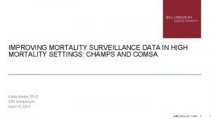 IMPROVING MORTALITY SURVEILLANCE DATA IN HIGH MORTALITY SETTINGS