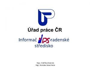 Informan a poradensk stedisko Mgr Jindika Dvorsk Mgr