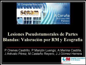 Lesiones Pseudotumorales de Partes Blandas Valoracin por RM