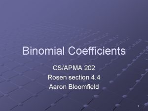 Binomial Coefficients CSAPMA 202 Rosen section 4 4