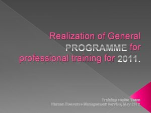 Realization of General for professional training for raining