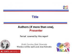 Title Authors if more than one Presenter Period