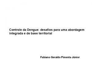Controle da Dengue desafios para uma abordagem integrada