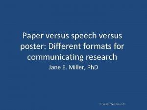 Paper versus speech versus poster Different formats for