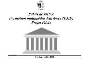 Palais de justice Formation multimdia distribue FMD Projet