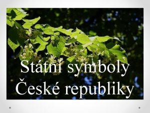 Sttn symboly esk republiky eskch sttnch symbol je