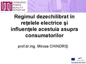 Regimul dezechilibrat n reelele electrice i influenele acestuia